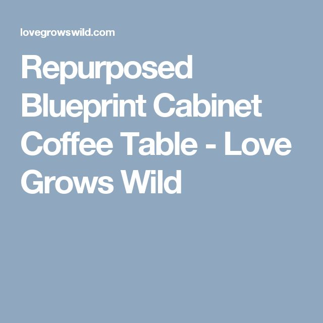 Mejores 27 imgenes de furniture en pinterest barcos ideas de repurposed blueprint cabinet coffee table malvernweather Gallery