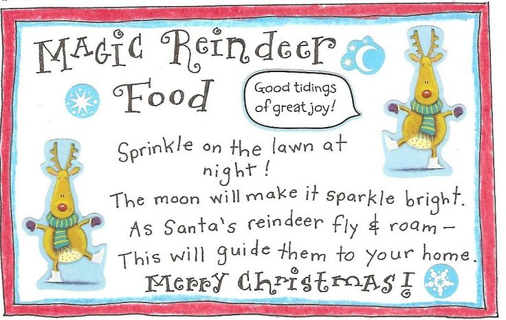 This poem can go with the reindeer food holder. There are bunches of different ones but this one is short and simple and cute and free!
