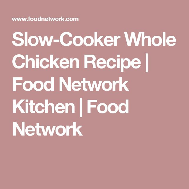 Slow-Cooker Whole Chicken Recipe | Food Network Kitchen | Food Network