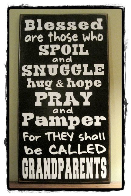 Blessed Are Those Who Spoil and Snuggle - What a great Grandparents Day Sign...this would be the perfect gift. The sign is approximately 11 x 21 and