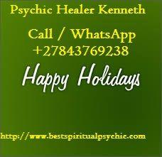 Spiritual Healer Kenneth, Call / WhatsApp: +27843769238