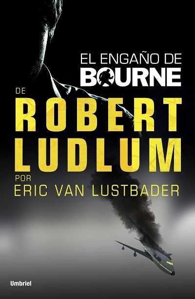 El engaño de Bourne // Eric Van Lustbader // UMBRIEL THRILLER