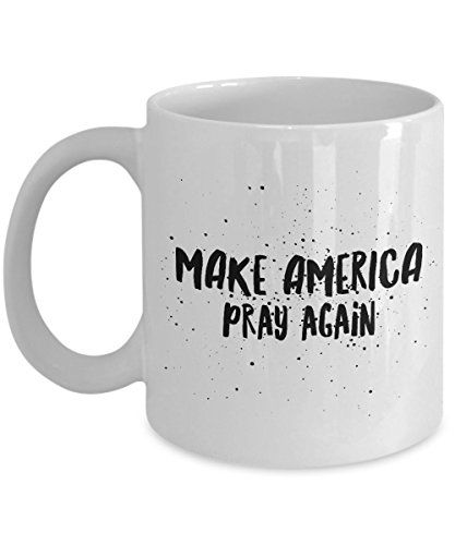 Make America Pray Again Coffee Mug -White GearBubble https://www.amazon.com/dp/B01N8UN9VZ/ref=cm_sw_r_pi_dp_x_K2jkyb4KC7X92