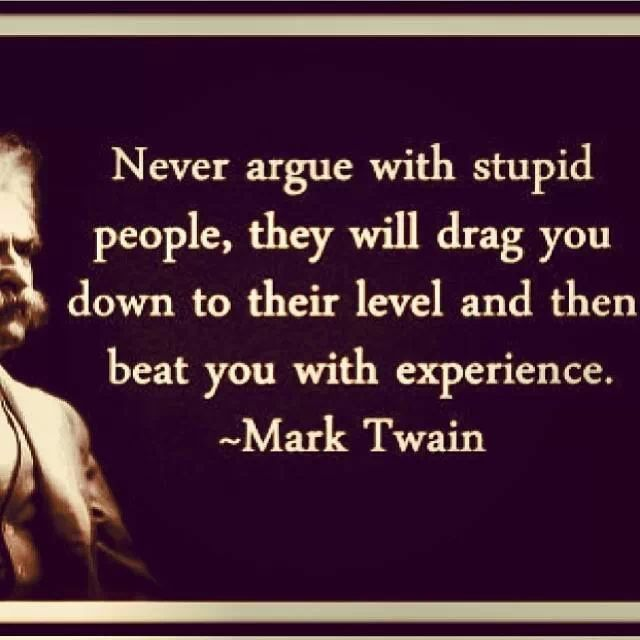 Not sure if this is actually Twain but the sentiment is the same...
