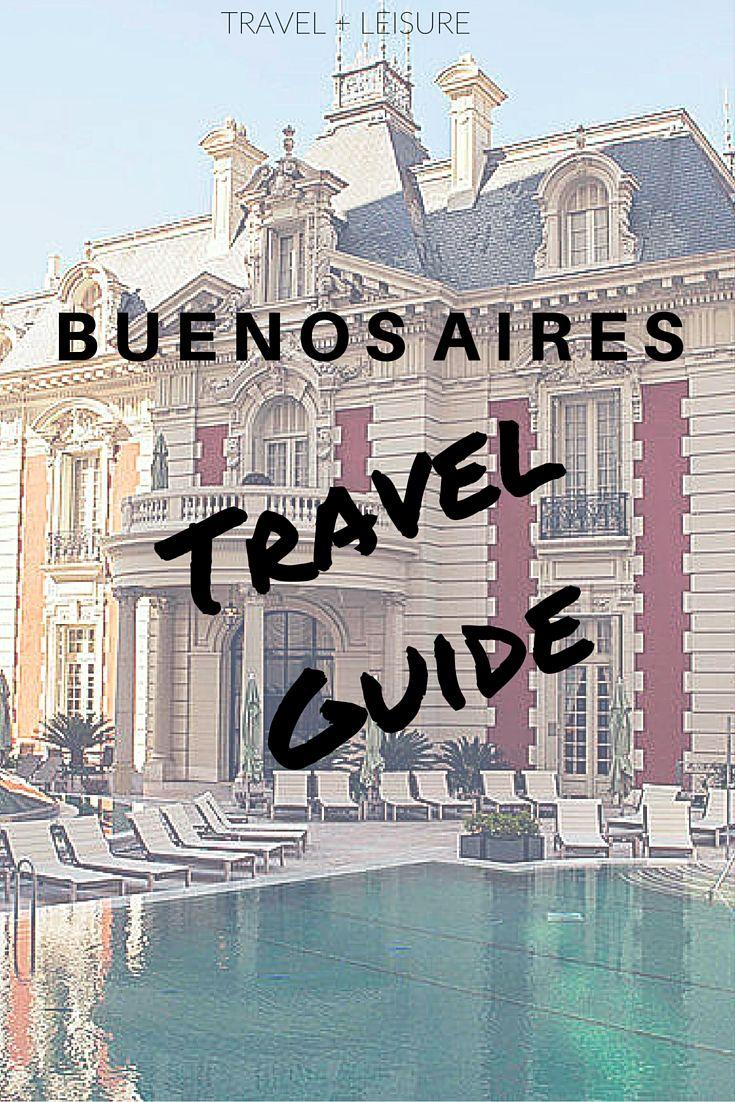 Discover Travel + Leisure's exclusive Buenos Aires travel guide, complete with restaurants, hotels, and things to do!
