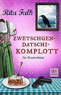 Zwetschgendatschikomplott Buch von Rita Falk