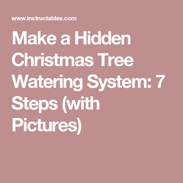 Make a Hidden Christmas Tree Watering System: 7 Steps (with Pictures)