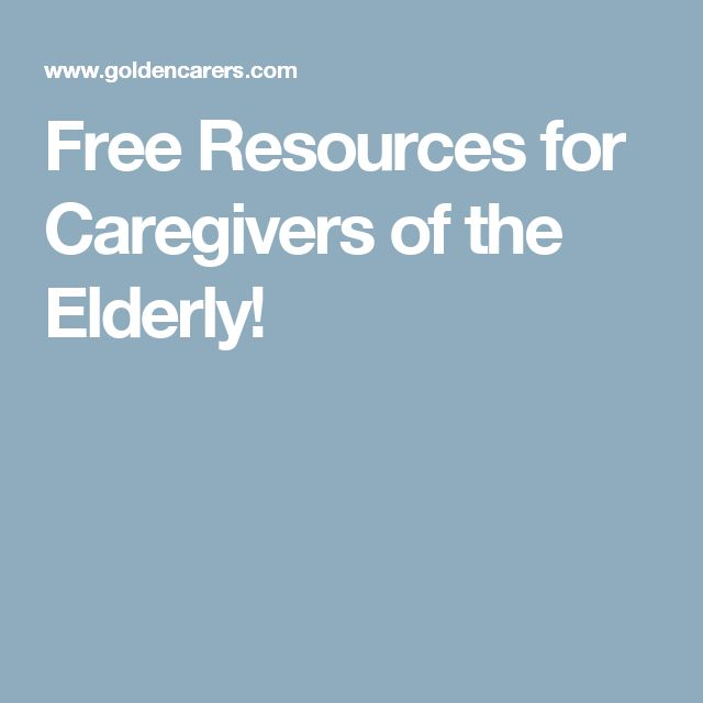 Free Resources for Caregivers of the Elderly!