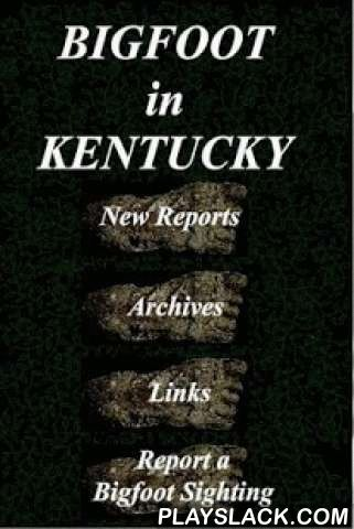 """Bigfoot In Kentucky  Android App - playslack.com , Kentucky has a long history of Bigfoot sightings. Here you can find the latest sightings reported plus each week there will be 4 new Historical sightings listed in the Archives section. Also a Links section that will take you to Bigfoot websites that deal with Kentucky sightings. Also a Reporting section! If you see a Bigfoot or something tht you cannot understand or explain, use the """"Report a Sighting"""" section and your report will be…"""