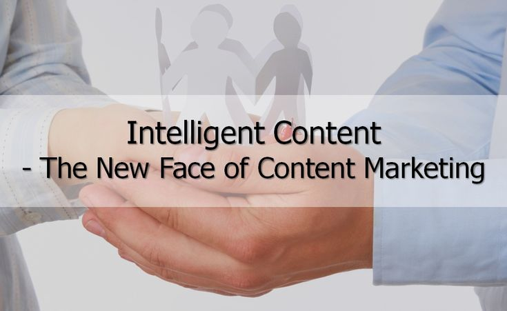Intelligent Content - The New Face of #ContentMarketing
