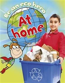 THis series? Be An Eco Hero: At Home by Susan Barraclough - ISBN: 9781445115115 (Hachette Children's Books) | The Alice Smith School | Wheelers ePlatform