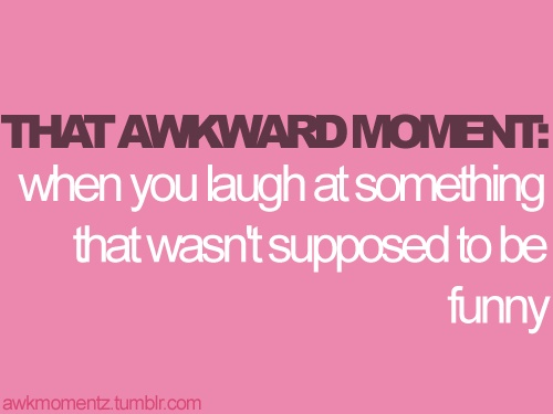 everytime!I Do, Awkward Moments, Laugh, All The Tim, Lol Oops, Funny Stuff, Allthetim, Socially Awkward Quotes, 12 Time