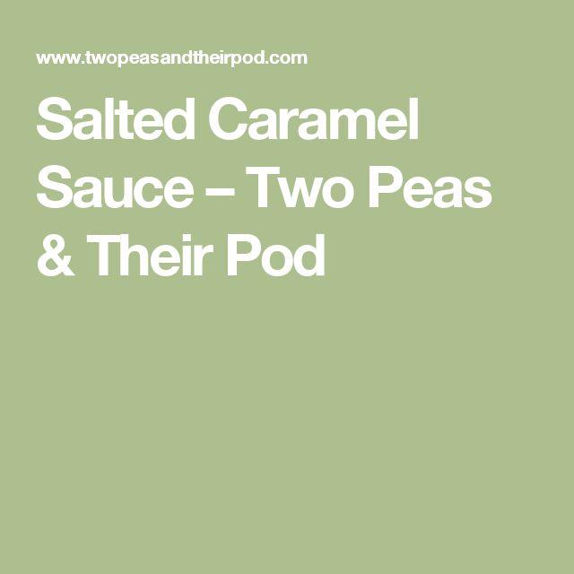 Salted Caramel Sauce – Two Peas & Their Pod