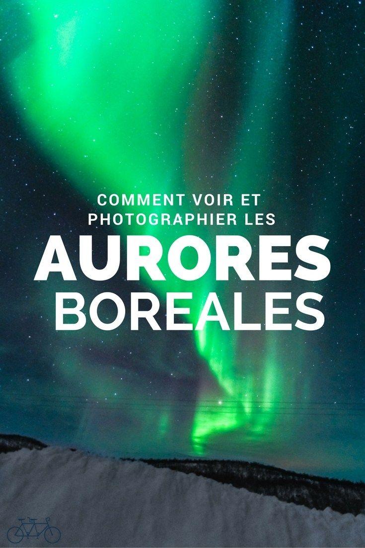 Comment voir et photographier les Aurores Boréales