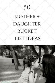 50 Mother Daughter Bucket List Ideas