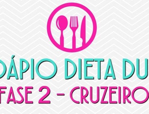 Cardápio dieta Dukan fase Cruzeiro