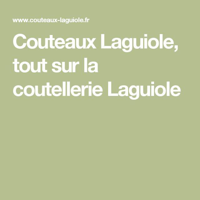 Couteaux Laguiole, tout sur la coutellerie Laguiole