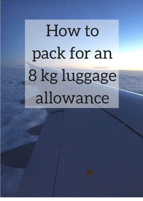 How to pack for an 8 kg luggage allowance. Copyright Gretta Schifano
