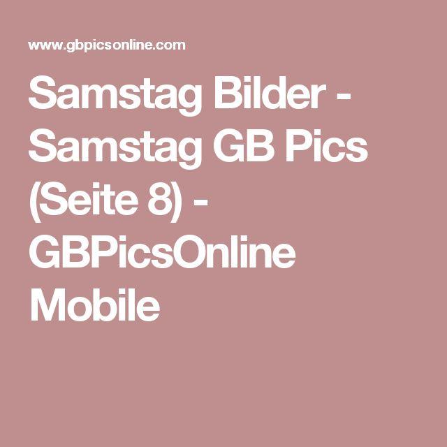 Samstag Bilder - Samstag GB Pics (Seite 8) - GBPicsOnline Mobile