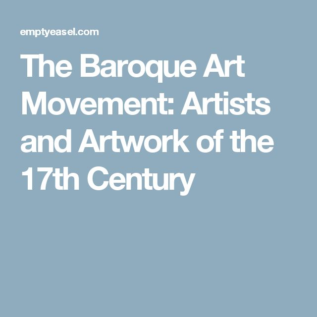 The Baroque Art Movement: Artists and Artwork of the 17th Century