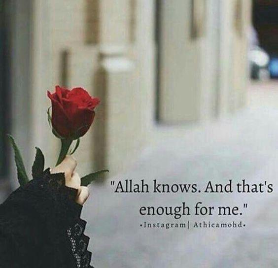 It is enough that Allah knows! #Faith #Islam #Allah