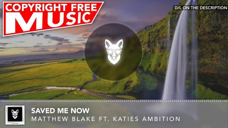 No Copyright Music For Youtube - Matthew Blake ft. Katies Ambition - Sav...