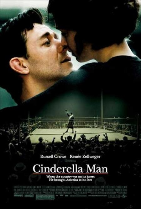Cinderella Man..Awesome movie!  Based on a true story.  Directed by Ron Howard.  About a guy in the depression of the 1930's, completely broke and can't pay the bills.  Starts boxing and goes on to win a championship and inspires alot of people who are also down on their luck at that time.  Very uplifting story.