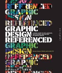 Vit, A., & Palacio, B. G. (2009). Graphic Design, Referenced : A Visual Guide to the Language, Applications, and History of Graphic Design. Osceola, WI, USA: Rockport Publishers. http://ezproxy.saeaustralia.edu.au:2051/lib/saesg/reader.action?docID=10716288