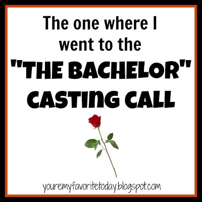 """You're my favorite today.: """"The Bachelor"""" Casting Session FAIL."""