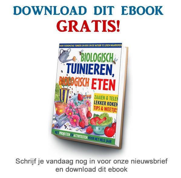 Biologisch Tuinieren Biologisch Eten - Gratis eBook