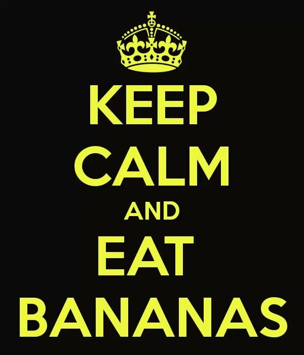 Merveilleux Keep Calm U0026 Eat Bananas