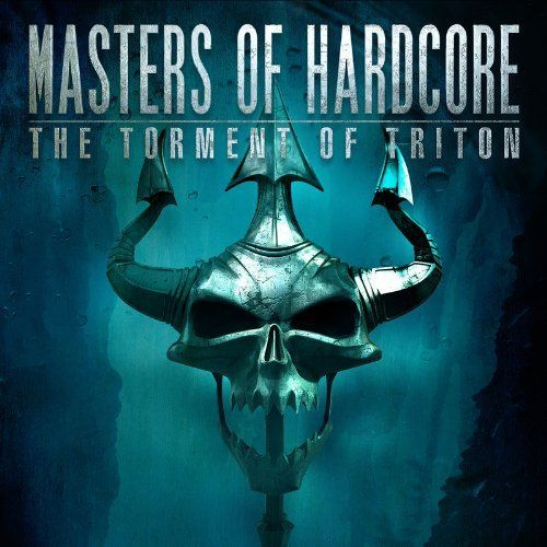 Masters Of Hardcore The Torment Of Triton - Masters Of Hardcore The Torment Of Triton