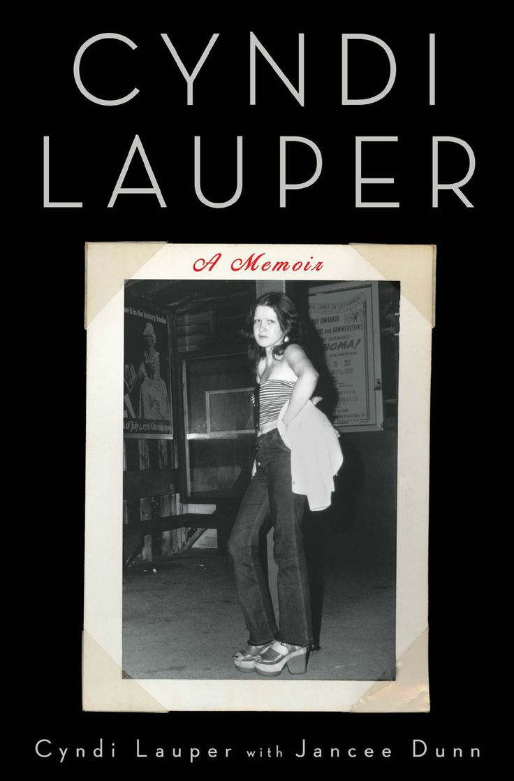 Cyndi Lauper: A Memoir By Cyndi Lauper, Jancee Dunn