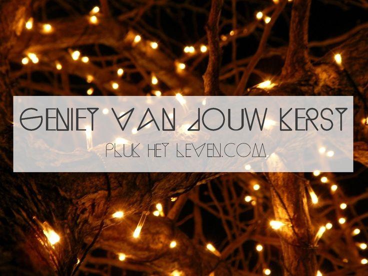Geniet van jouw kerst! Zelfs al is jouw kerst helemaal volgepland, dan kunnen deze momenten je dag maken - http://plukhetleven.next-chapter.nl/geniet-van-jouw-kerst/