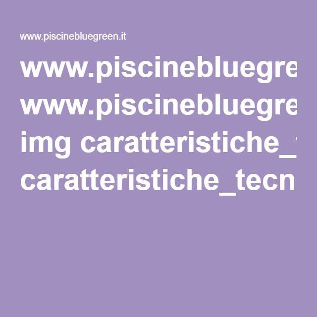 www.piscinebluegreen.it img caratteristiche_tecniche_piscine_bluespring_.pdf