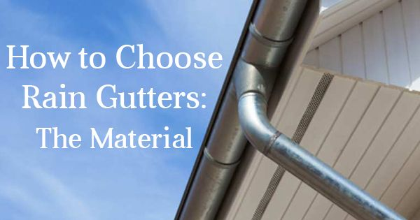 How to Choose Rain Gutters: The Material