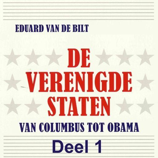 De Verenigde Staten - deel 1 | Eduard van de Bilt: De Verenigde Staten zijn een zeldzaam succesvol experiment van twee eeuwen. Vier…