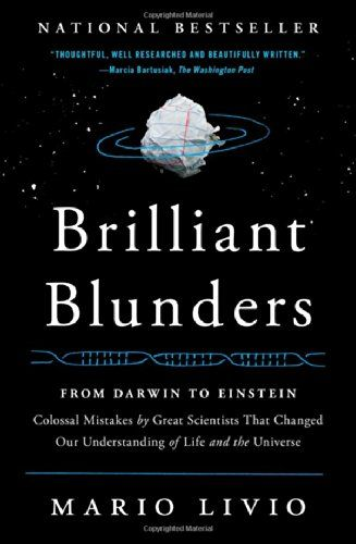 Brilliant Blunders: From Darwin to Einstein - Colossal Mistakes by Great Scientists That Changed Our Understanding of Life and the Universe by Mario Livio http://www.amazon.com/dp/1439192375/ref=cm_sw_r_pi_dp_Nf09tb1GJYE3V