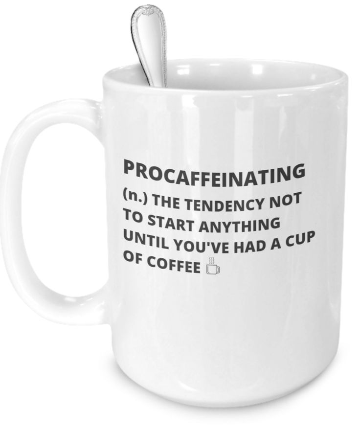 """* JUST RELEASED * Introducing """"Procaffeinating"""" Coffee Mugs. Repin this one for later! Click on coffee mug. Coffee, Caffeine, Coffee Lover, Caffeine, Lover, Coffee Addict, Caffeine Addict, Coffee Mug, Coffee Cup, Expresso, Latte, Cappuccino, Frappuccino, Starbucks, Keurig, Green Mountain, K Cups, Folgers, Maxwell House, Dunkin' Donuts, Caribou, McCafe, Coffee Atlanta, Coffee New York, Coffee Los Angeles, Coffee Miami, Coffee Seattle, Water, Dessert, Coffee Machine, Coffee Break, Coffee…"""