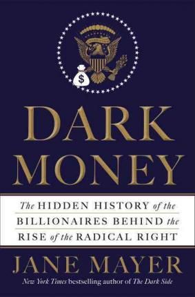 Dark Money As Jane Mayer shows a network of exceedingly wealthy people with extreme libertarian views bankrolled a systematic, step-by-step plan to fundamentally alter the American political system. The network has brought together some of the richest people on the planet. Their core beliefs that taxes are a form of tyranny; that government oversight of business is an assault on freedom are sincerely held. But these beliefs also advance their personal and corporate interests.