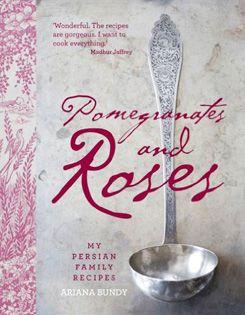 Kochbuch von Ariana Bundy: Pomegranates and Roses | Iranische Küche | Kochbuch-Rezension und Rezepte und Video | Iran