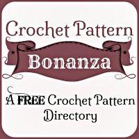 Crochet Pattern Bonanza ~ A FREE Crochet Pattern Directory