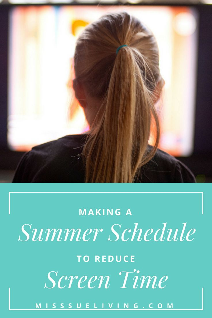 Create A Summer Schedule To Reduce Screen Time And Keep Little Minds Engaged Active This