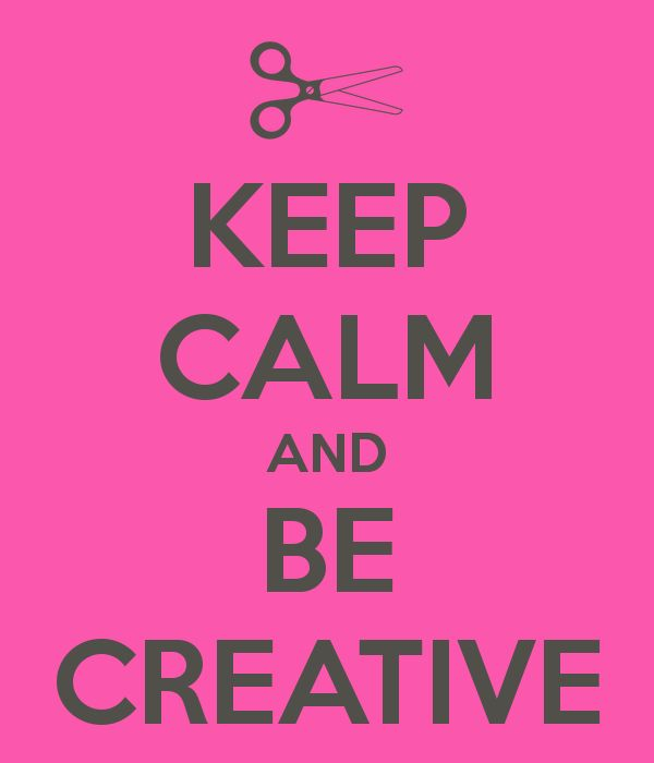 keep calm and | keep-calm-and-be-creative-238.png