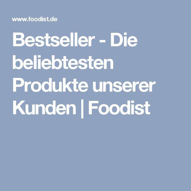 Bestseller - Die beliebtesten Produkte unserer Kunden | Foodist