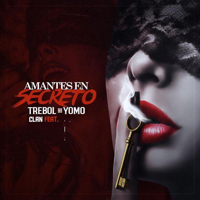 Amantes En Secreto (feat. Yomo), a song by Trebol Clan, Yomo on Spotify