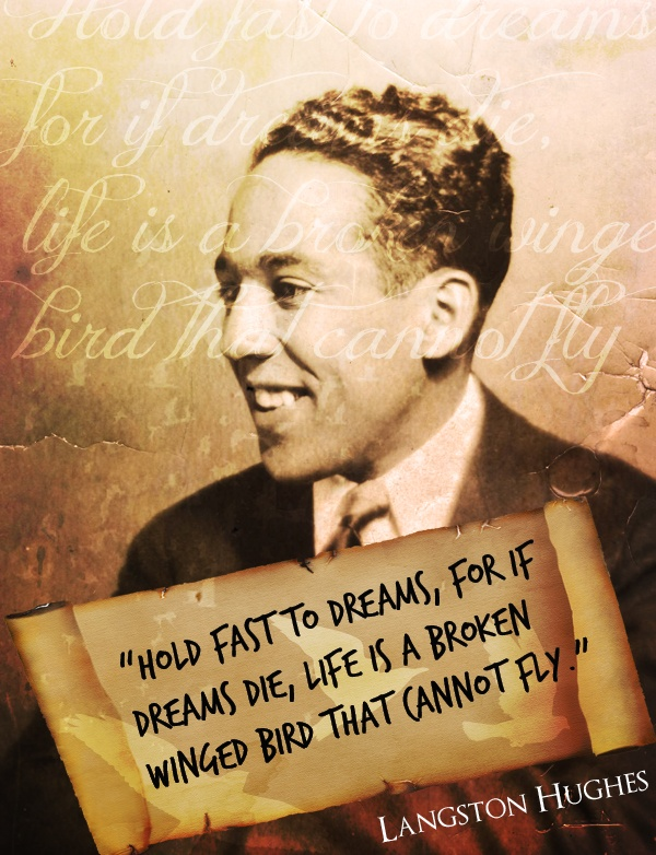 In this Photograph we have Langston Hughes. Hughes was a black poet and novelist. He is one of the leading figures of the Harlem Renaissance. He is considered to be one of Americas greatest poets. I chose this photo because it shows some of his work with a qoute.