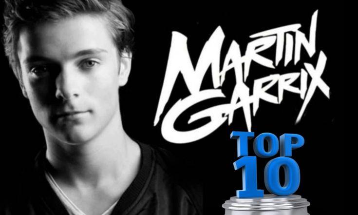 TOP 10 MARTIN GARRIX BEST SONGS / TOP 10 MEJORES CANCIONES DE MARTIN GARRIX