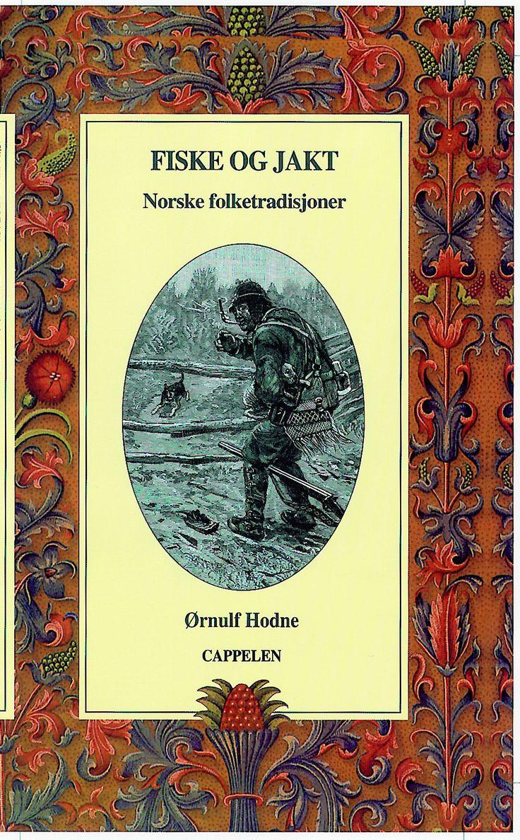 """""""Fiske og jakt - norske folketradisjoner"""" av Ørnulf Hodne"""