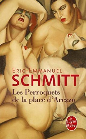2015, Eric Emmanuel Schmitt, Les perroquets de la place d'Arezzo